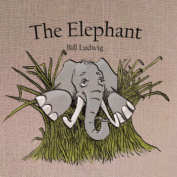 The Elephant by Bill Ludwig