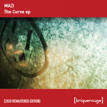 [BR084] : Mazi - The Curve / Keeping It Unreal [2020 Remastered Digital Special Edition] incl.Bobby Peru Remix cover art