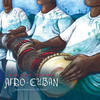 "Jesus Alejandro ""El Niño"" Afro Cuban - Sacred Drums"