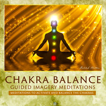 Chakra Balance - Guided Imagery Meditations cover art