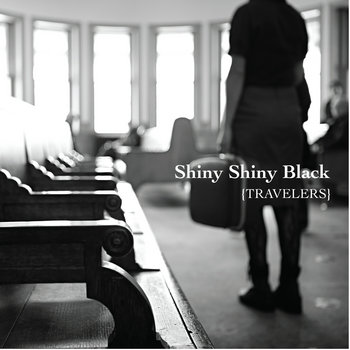 Travelers by Shiny Shiny Black