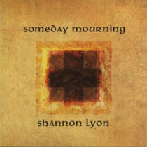 Shannon Lyon - Someday Mourning cover art