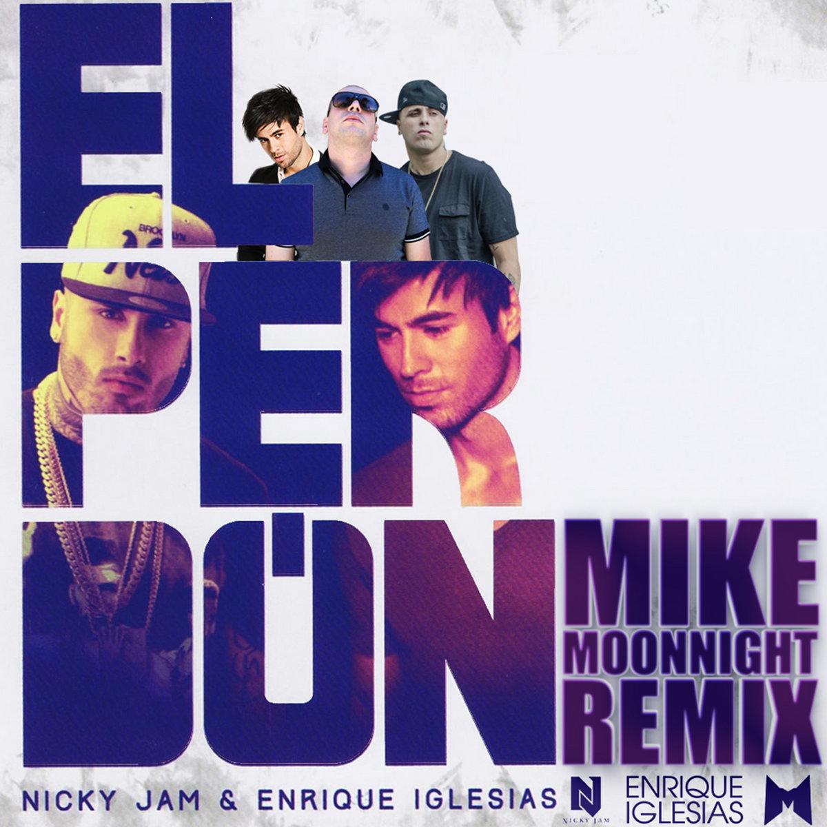 Nicky Jam & Enrique Iglesias - El Perdon (MIKE MOONNIGHT REMIX
