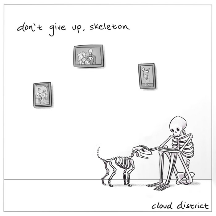 Dont Give Up Skeleton Cloud District