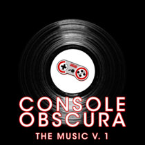 Console Obscura: The Music from the Show vol 1 cover art