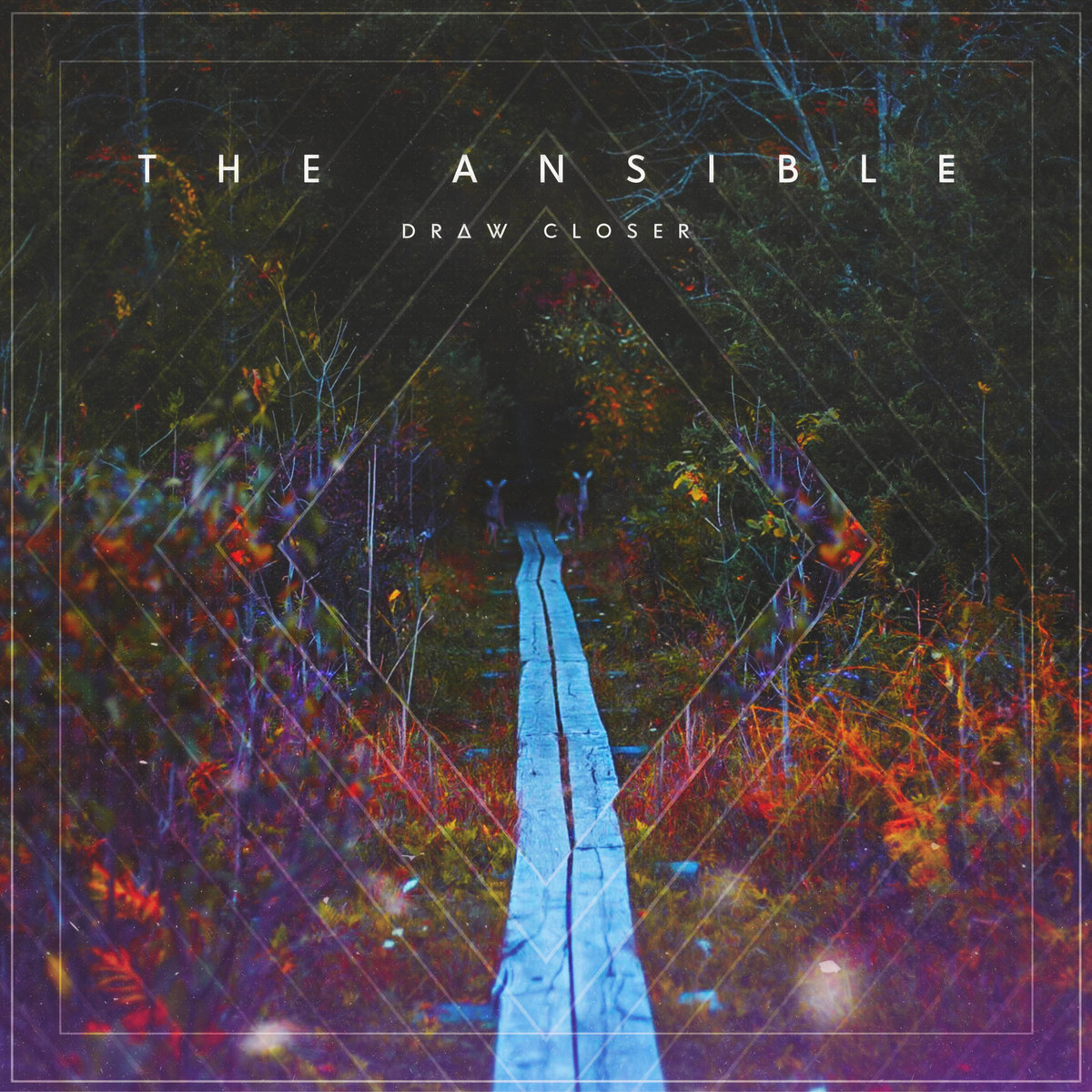 The Ansible - Draw Closer (2016)