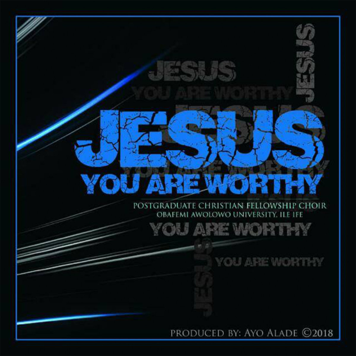 Jesus You Are Worthy