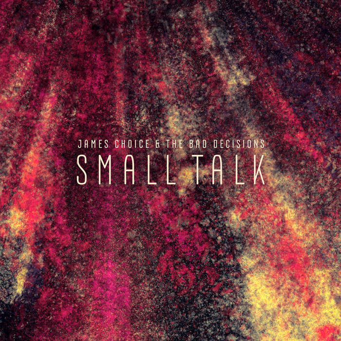 small talk by by james hunter The title track, people gonna talk, mollena, and don't come back, were particularly good hunter does well both on the upbeat tracks and the more mournful, bluesy tracks his voice and his guitar playing work well on both types of song.