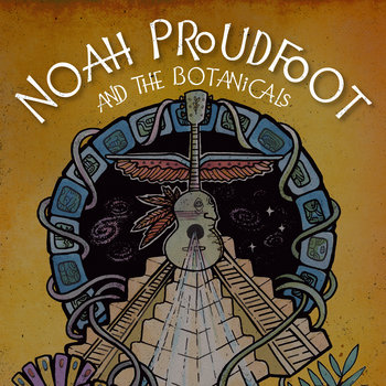 Travel Light by Noah Proudfoot and the Botanicals