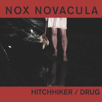 Hitchhiker / Drug EP by Nox Novacula