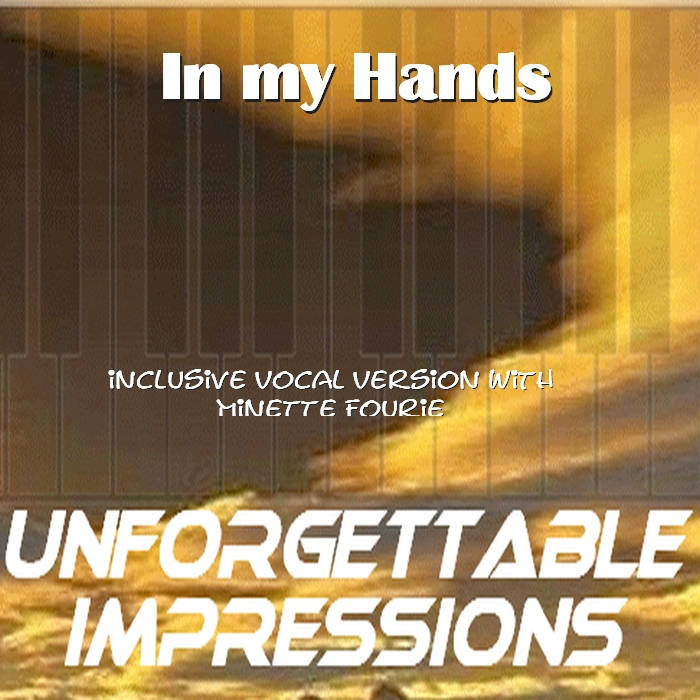 Unforgettable Impressions - In my hands (Maxi)