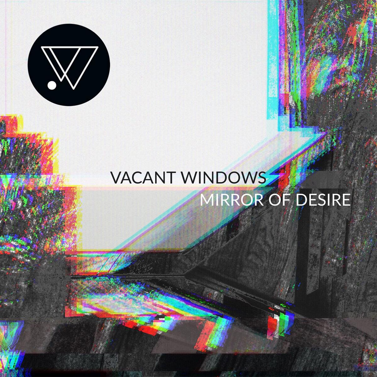 Mirror of Desire by Vacant Windows