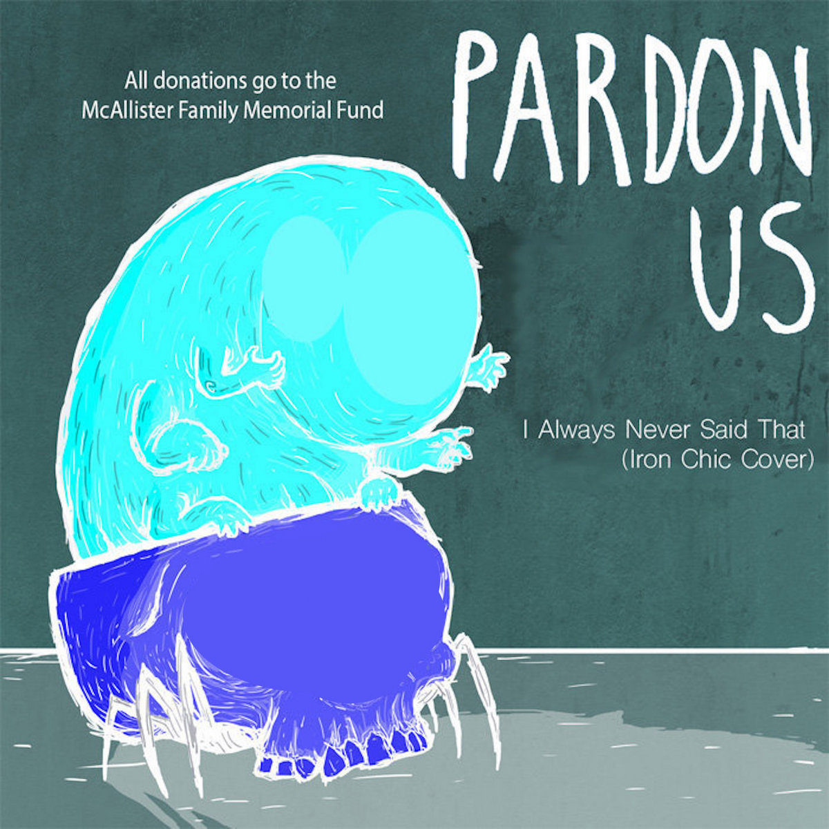 I always never said that (Iron Chic Cover) by Pardon Us