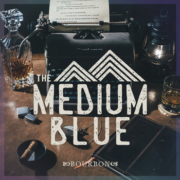 BOURBON by THE MEDIUM BLUE