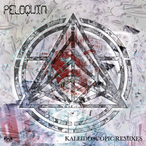 Peloquin - Kaleidoscopic Remixes cover art