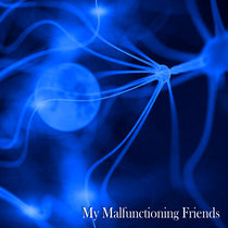 My Malfunctioning Friends cover art