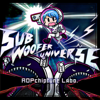 SUBWOOFER UNIVERSE, by ROPchiptune Labo.