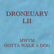Droneuary LII - Gotta Walk A Dog cover art