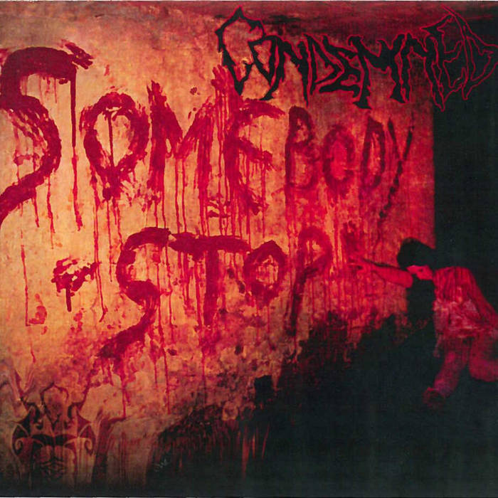 CONDEMNED - Somebody Stop...(2001) cover art