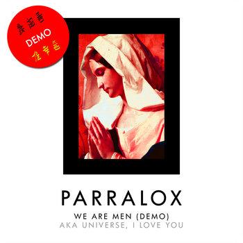 Parralox - We Are Men (Demo)