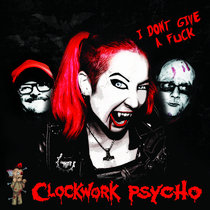 "Clockwork Psycho ""I Don't Give a Fuck"" cover art"