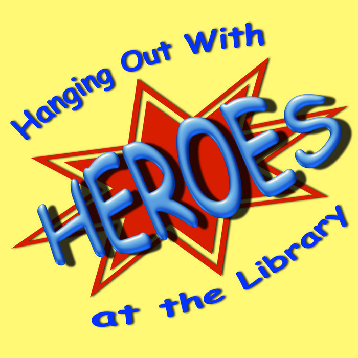 Hanging Out With Heroes at the Library (EP) | Monty Harper