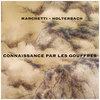 CONNAISSANCE PAR LES GOUFFRES / 2016 ~ Triptyque / composition de musique concrète Cover Art