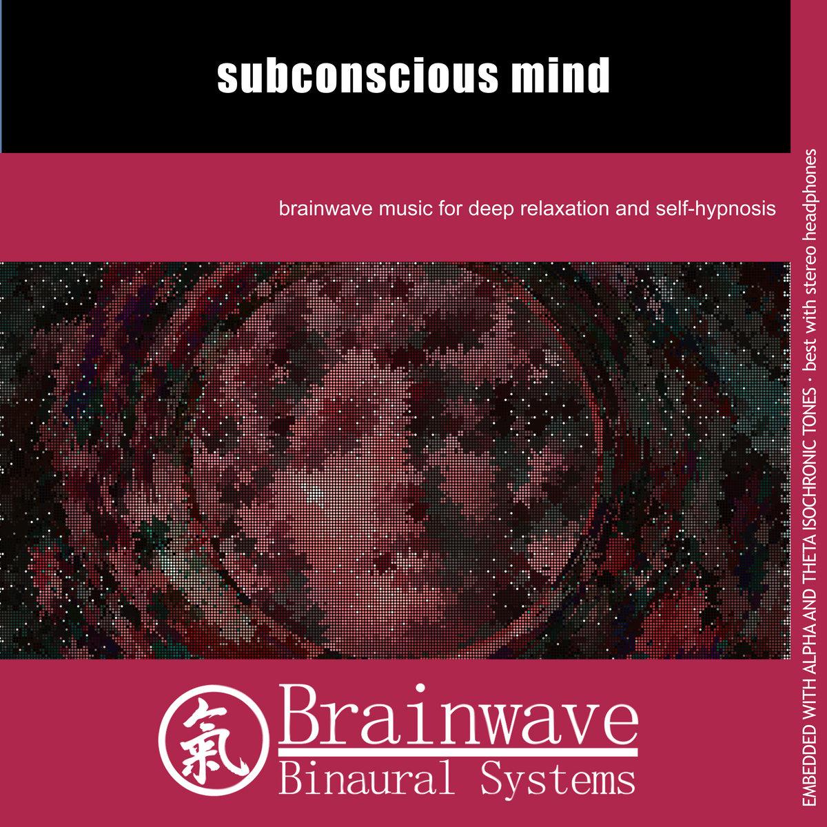 Subconscious Mind | Brainwave Binaural Systems
