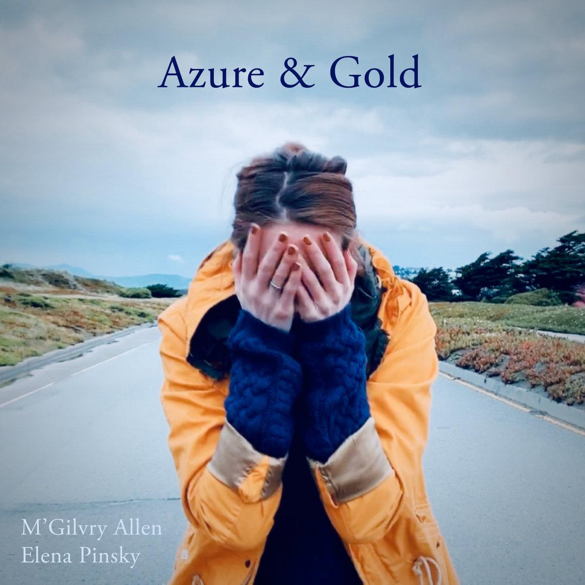 Azure & Gold (feat. Elena Pinsky) by M'Gilvry Allen