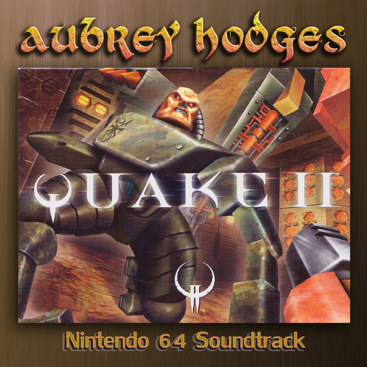 Quake 2 - Nintendo 64: Official Soundtrack | Aubrey Hodges