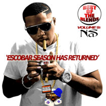 Best Of The Blends Vol 9 - Nas (Escobar Season) cover art