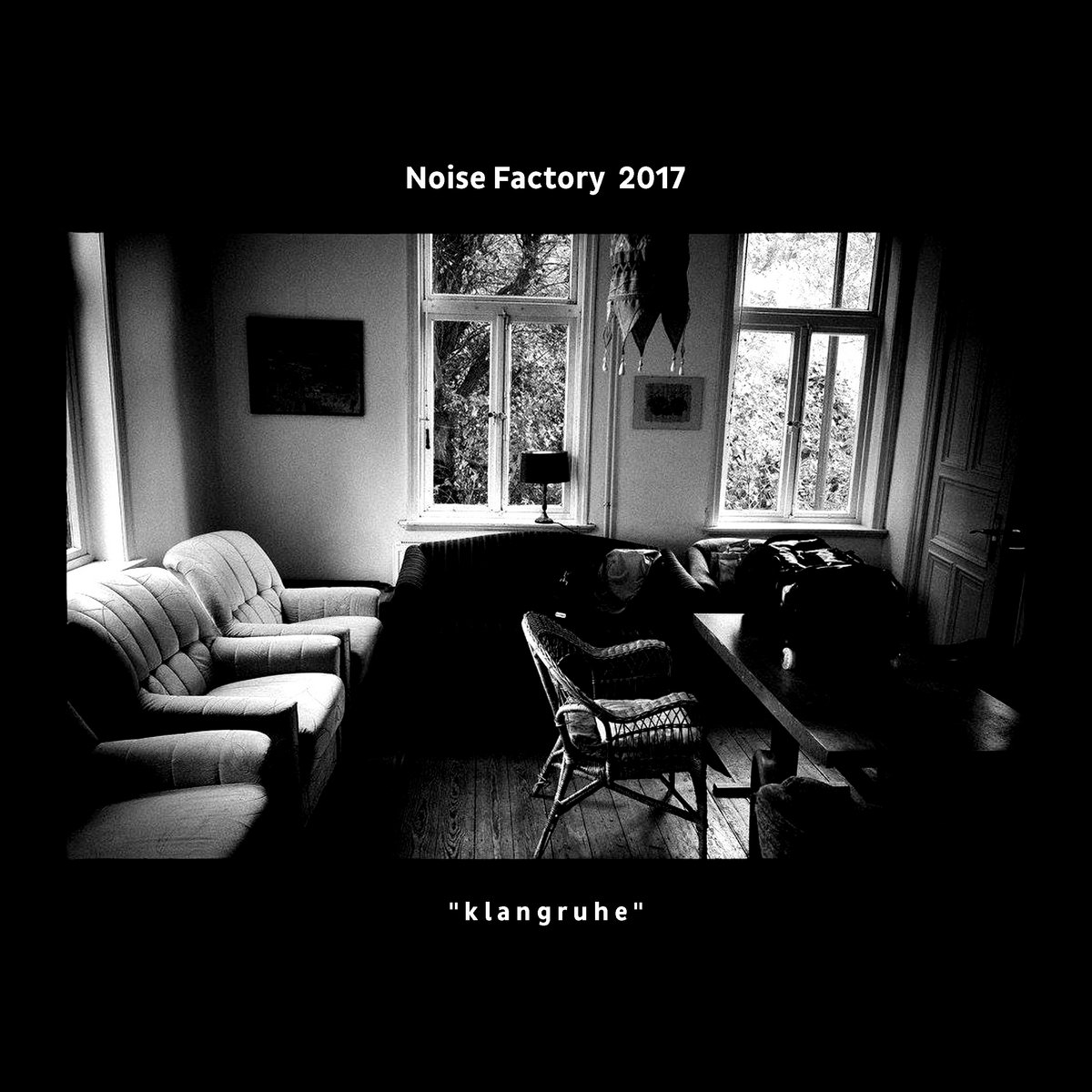 "Various – Noise Factory 2017 ""klangruhe"""