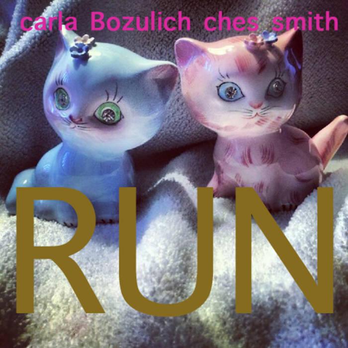 Ches Smith/Carla Bozulich - Run | Carla Bozulich