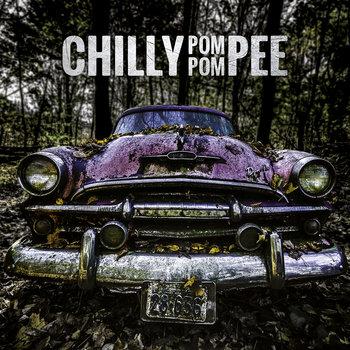 Chilly Pom Pom Pee by Chilly Pom Pom Pee