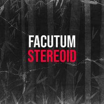 Facutum - Stereoid cover art