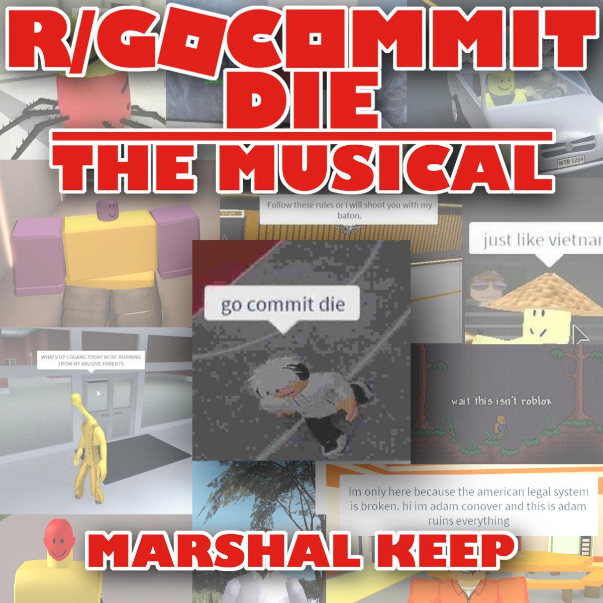 R Gocommitdie The Musical Marshal Keep