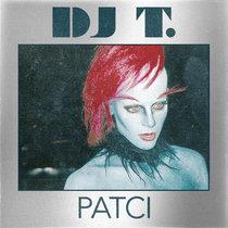 DJ T. - Patci cover art