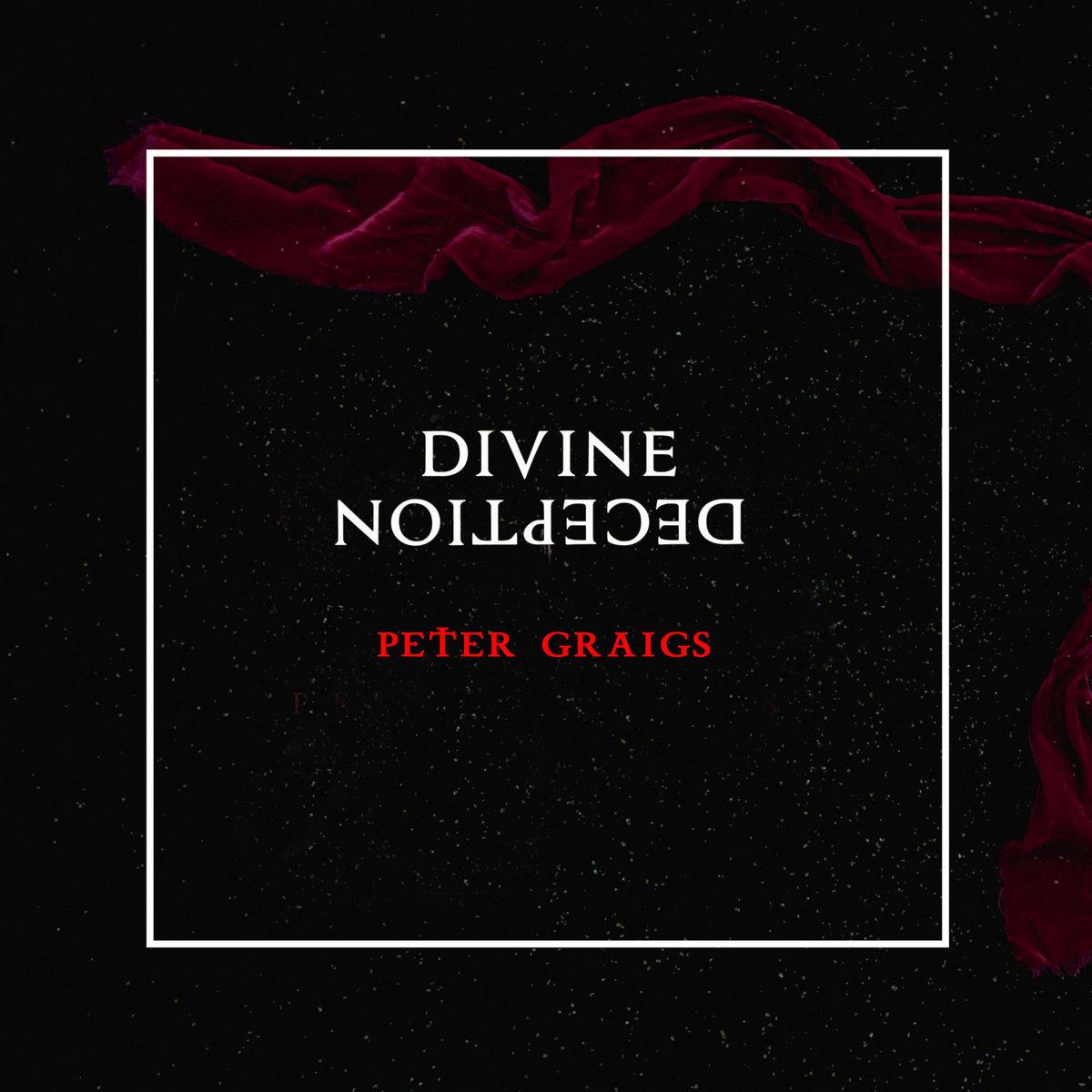 DIVINE DECEPTION by PETER GRAIGS