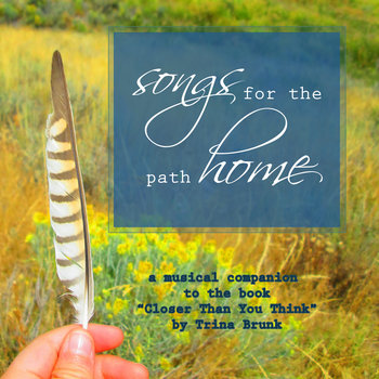 Songs for the Path Home by Trina Brunk