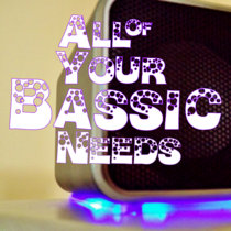 All Of Your Bassic Needs cover art