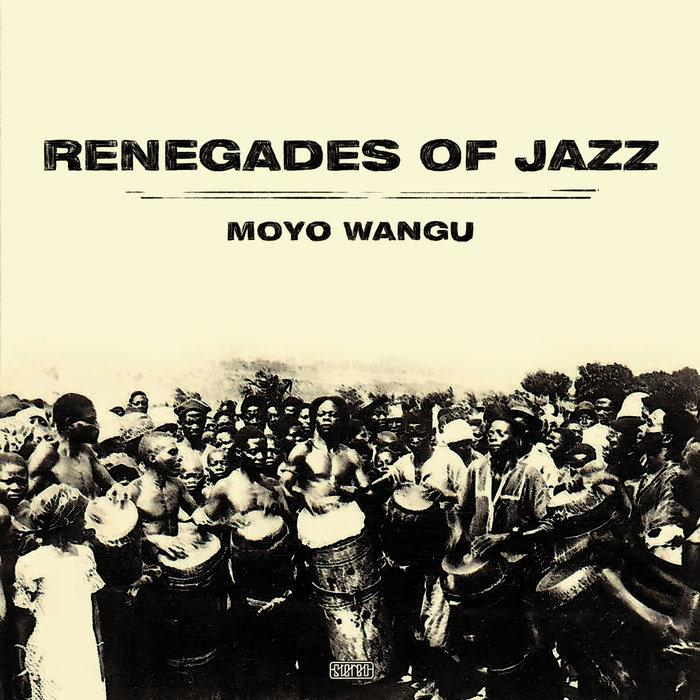 Moyo Wangu | Renegades Of Jazz