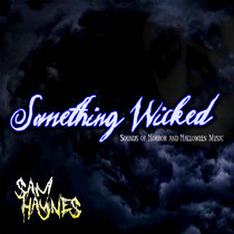 Something Wicked - Halloween and Horror music for Halloween 2016 cover art