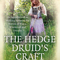 The Hedge Druid's Craft: An Introduction to Walking Between the Worlds of Wicca, Witchcraft and Druidry (Audiobook) cover art
