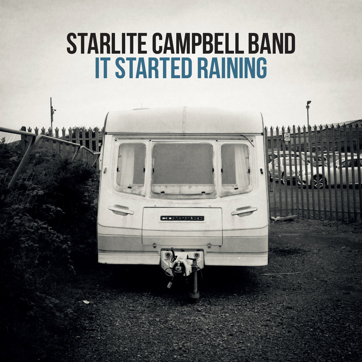 It Started Raining by Starlite Campbell Band