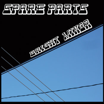 Bright Minor by Spare Parts