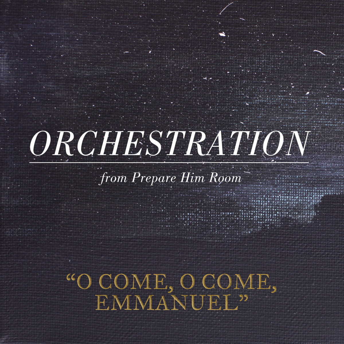 O Come O Come Emmanuel Orchestration Sovereign Grace Music
