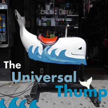 THE UNIVERSAL THUMP by The Universal Thump