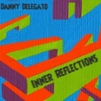 Inner Reflections E.P. by Danny Delegato