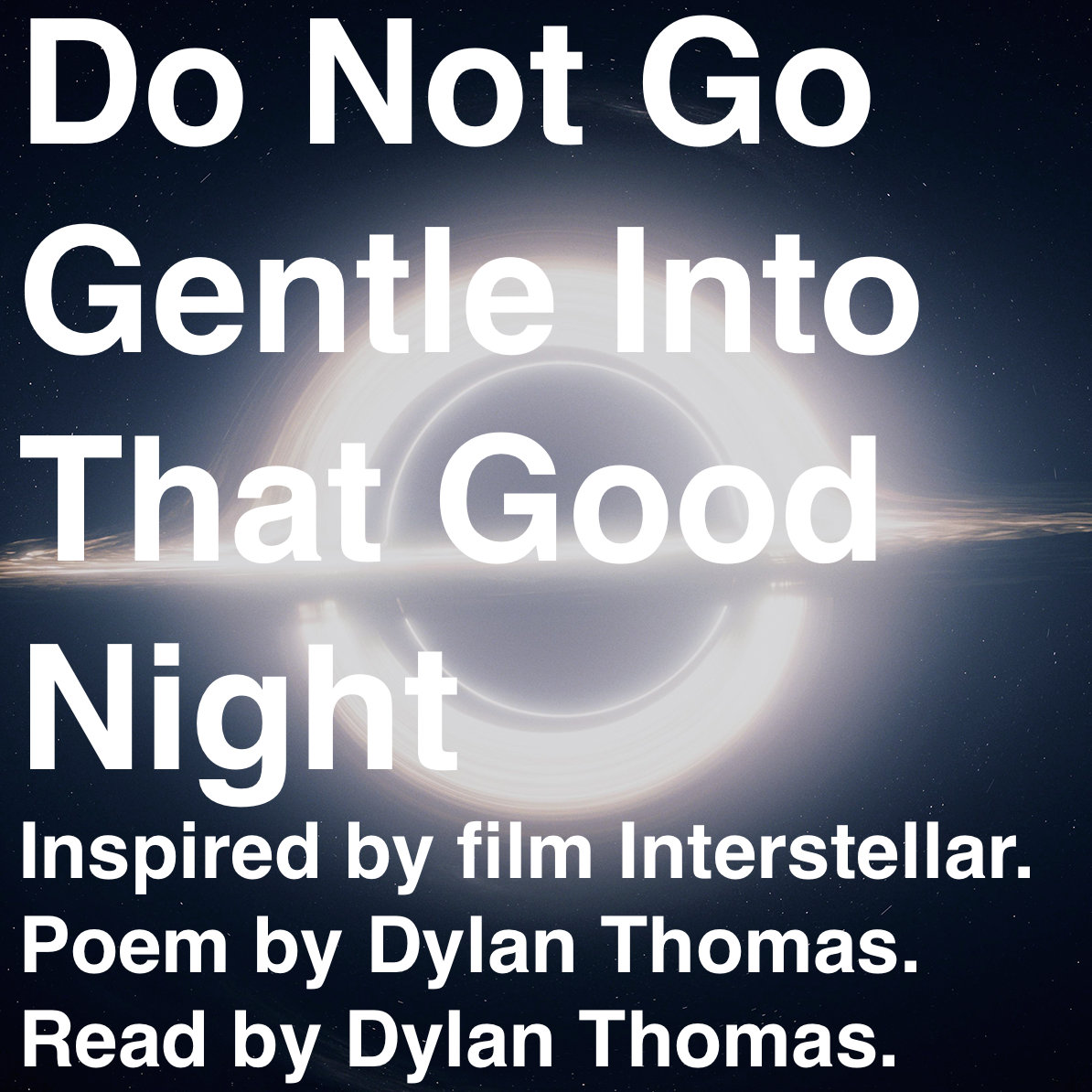 an analysis of the poem do not go gentle into that good night by dylan thomas In the poem do not go gentle into that goodnight, dylan thomas repeatedly refers to death and dying through structure, tone, and poetic devices response to literature jenny ly a message hidden by dylan thomas in his poem tells the reader to live their life to the fullest the poem do not.