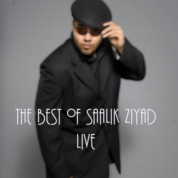 The Best of Saalik Ziyad Live by Saalik